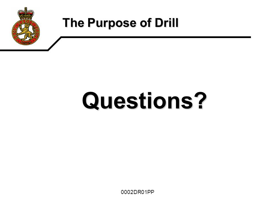 The Purpose of Drill Questions 0002DR01PP