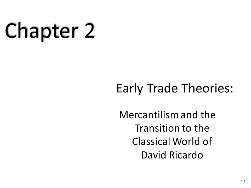 Chapter 2 Early Trade Theories: