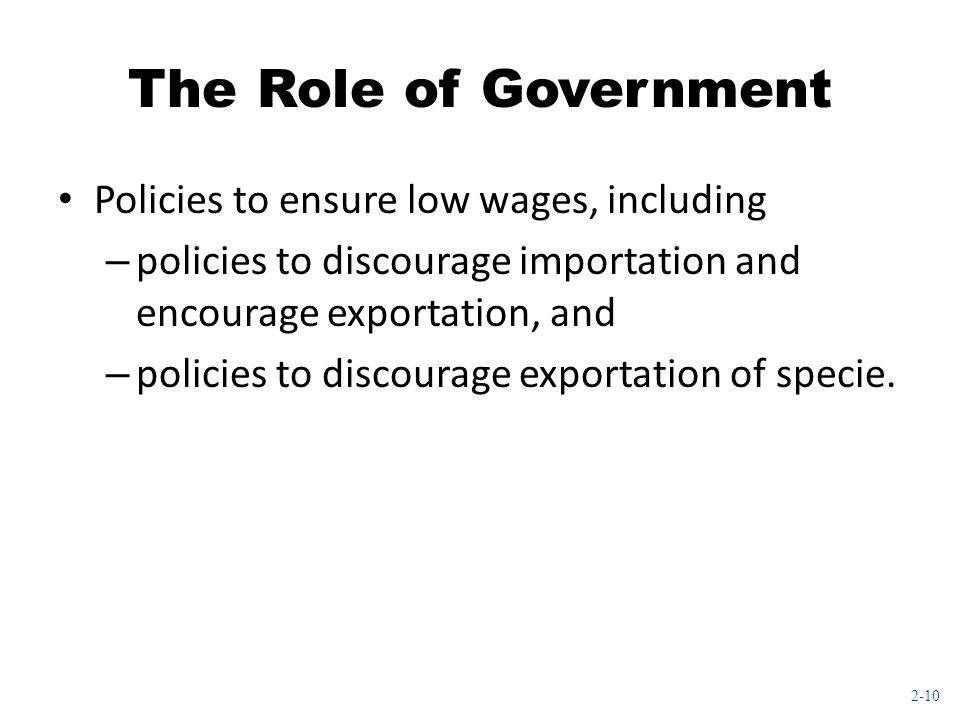 The Role of Government Policies to ensure low wages, including