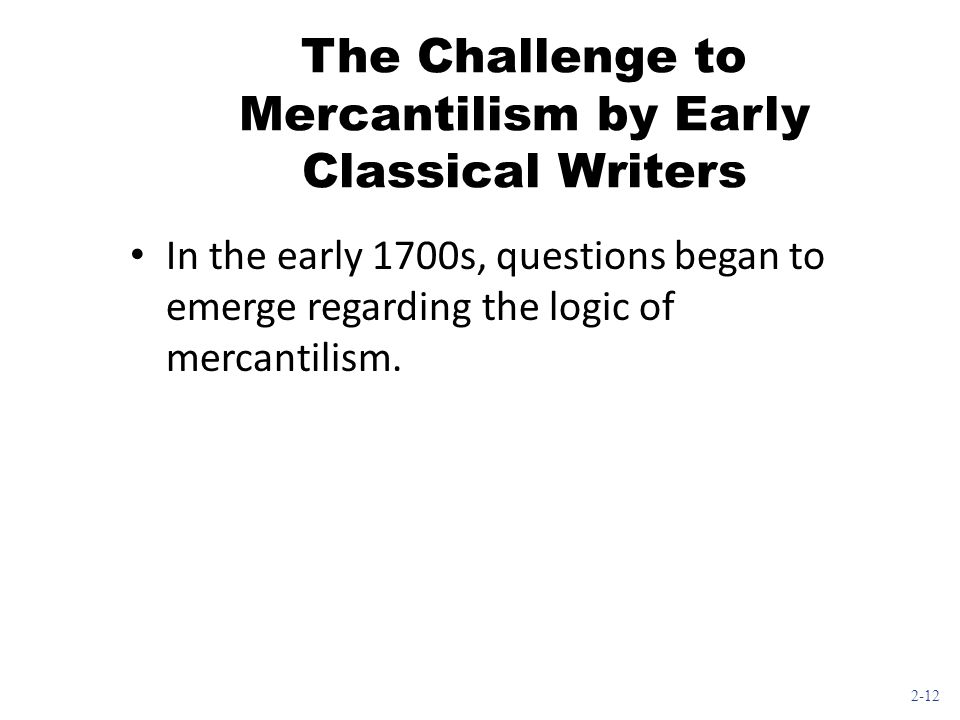 The Challenge to Mercantilism by Early Classical Writers