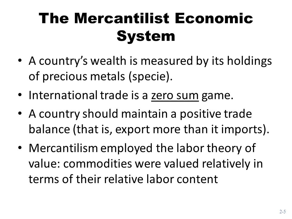 The Mercantilist Economic System