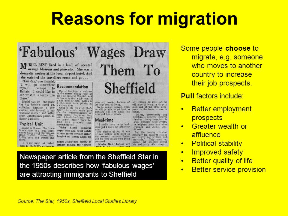 Reasons for migration Some people choose to migrate, e.g. someone who moves to another country to increase their job prospects.