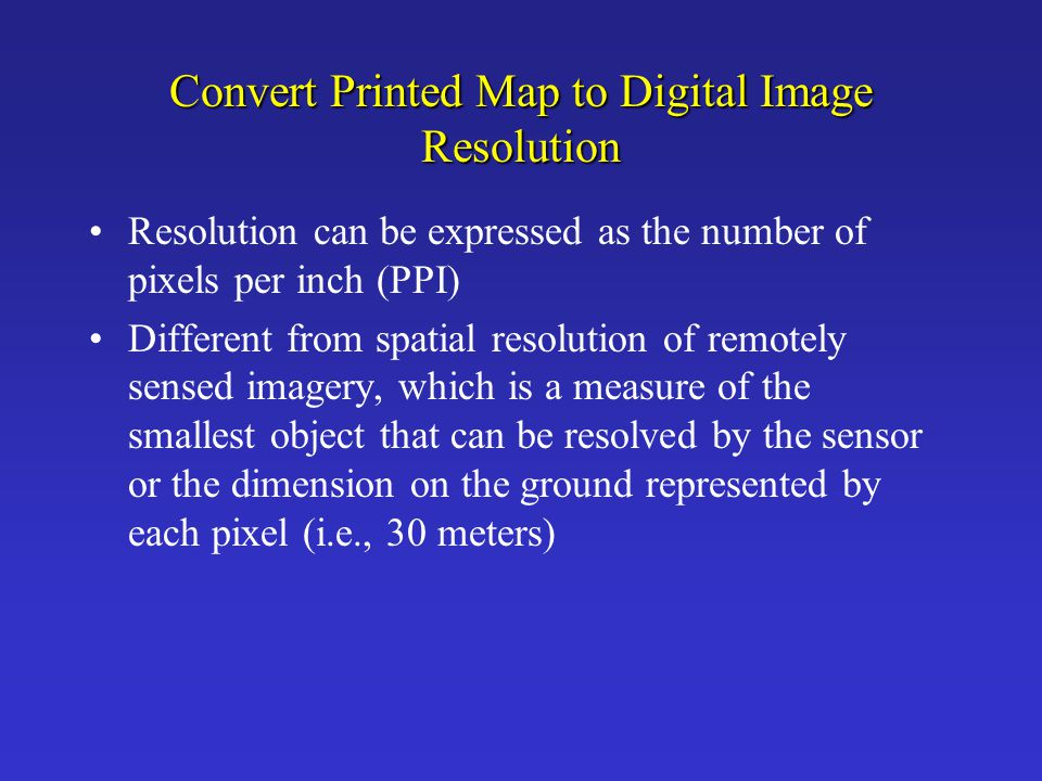 Convert Printed Map to Digital Image Resolution