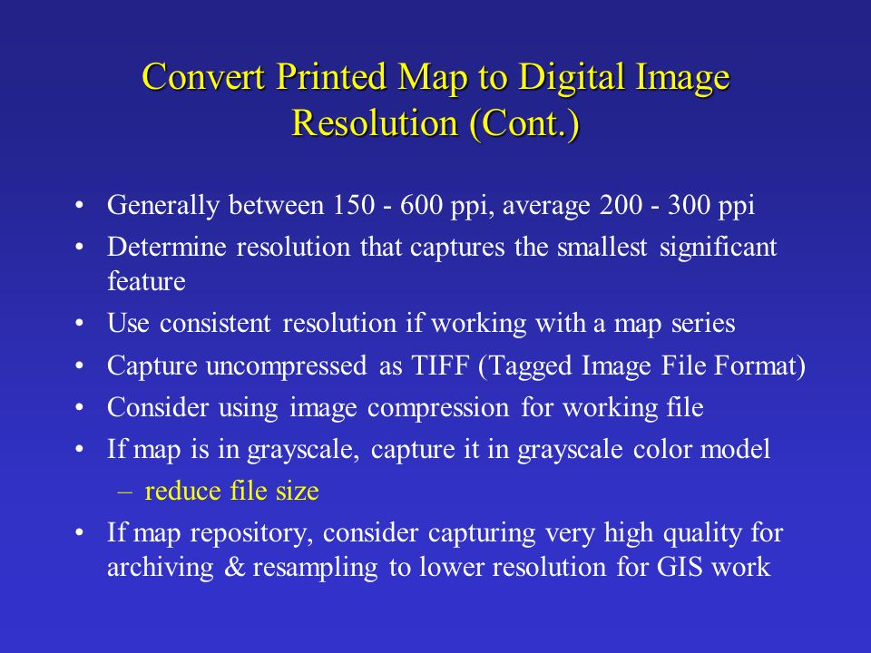 Convert Printed Map to Digital Image Resolution (Cont.)