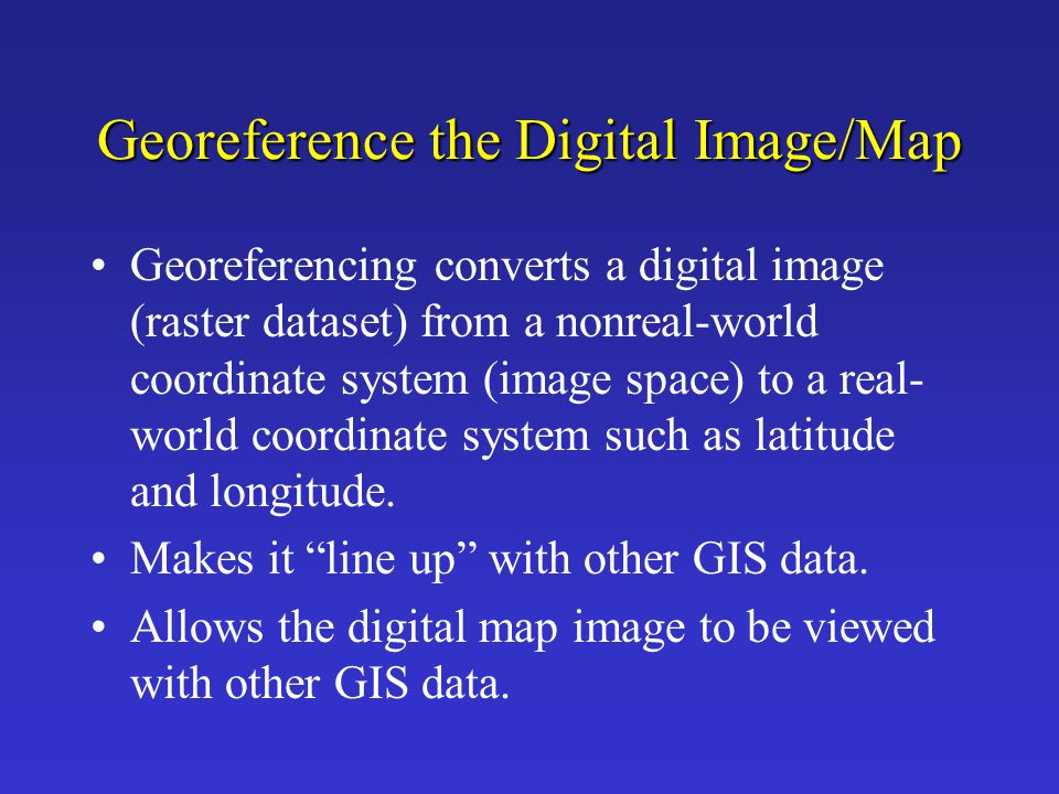 Georeference the Digital Image/Map