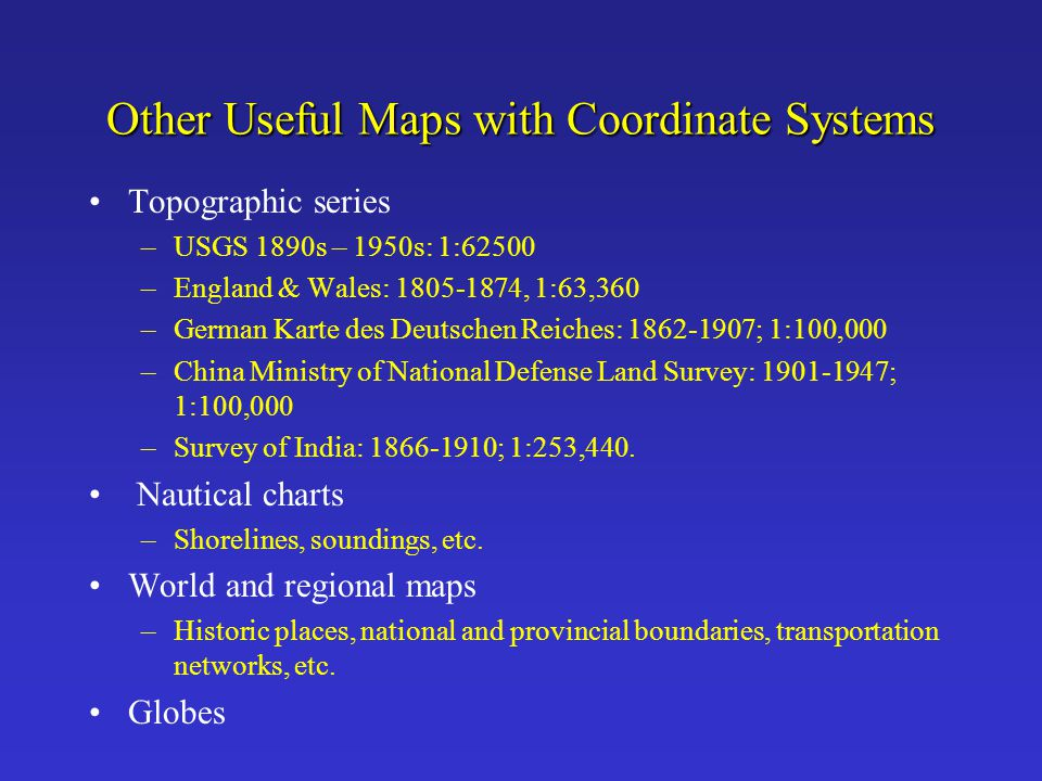 Other Useful Maps with Coordinate Systems
