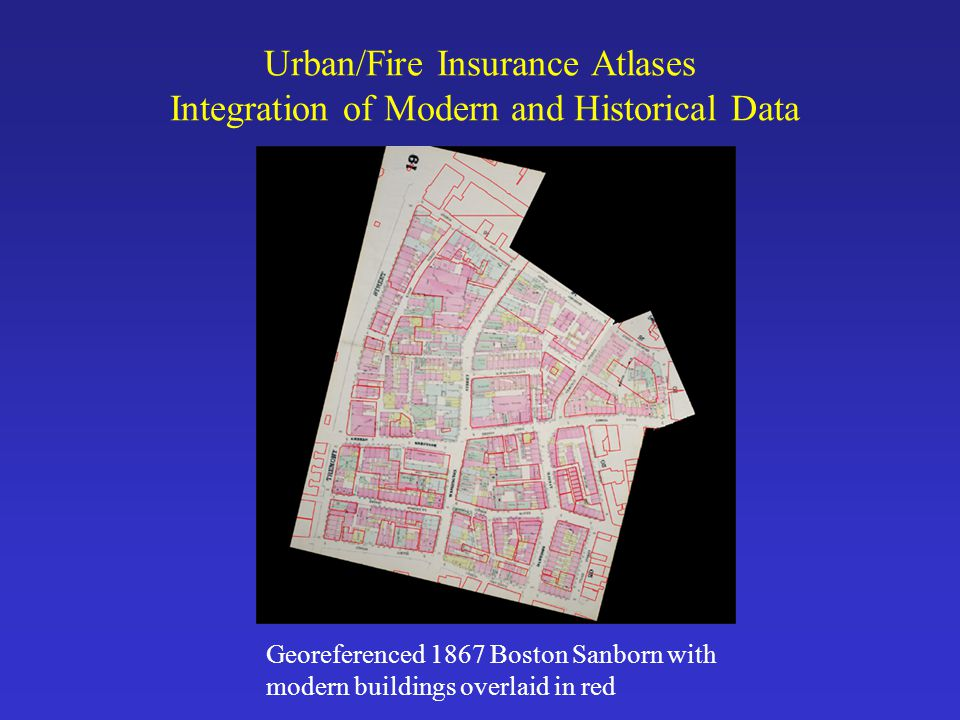 Urban/Fire Insurance Atlases Integration of Modern and Historical Data
