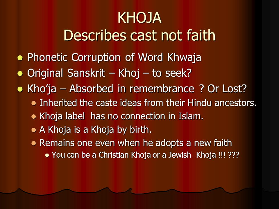 KHOJA Describes cast not faith