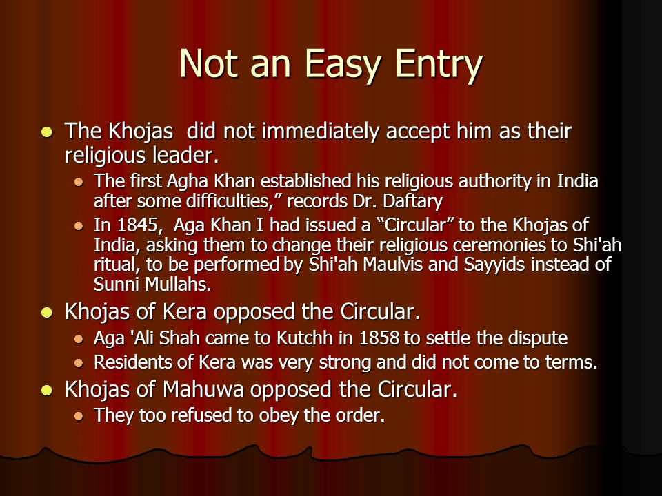 Not an Easy Entry The Khojas did not immediately accept him as their religious leader.