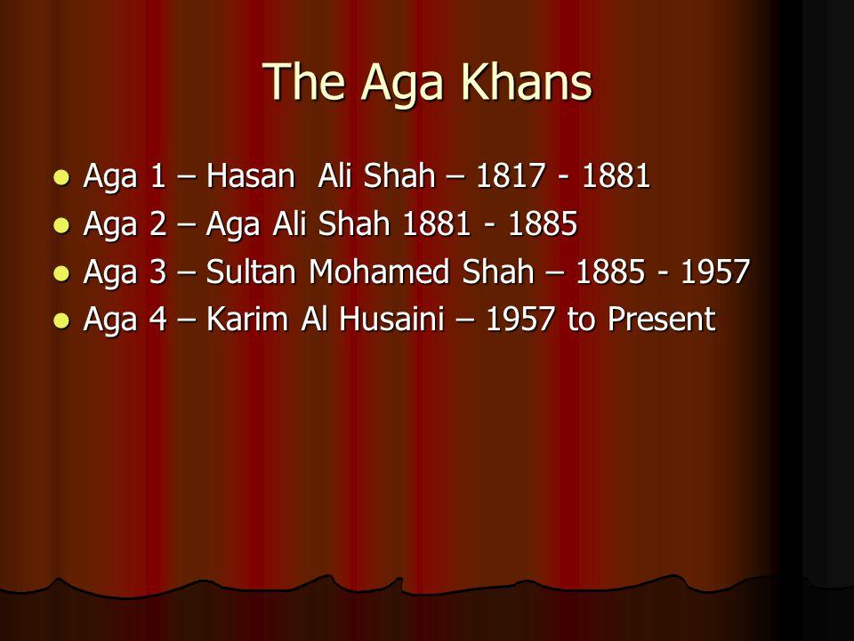 The Aga Khans Aga 1 – Hasan Ali Shah – 1817 - 1881