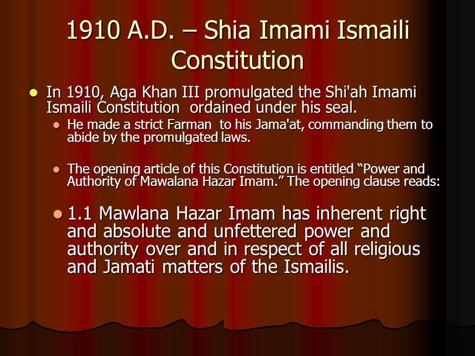 1910 A.D. – Shia Imami Ismaili Constitution