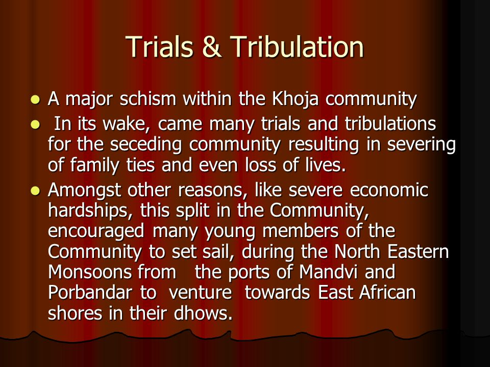 Trials & Tribulation A major schism within the Khoja community