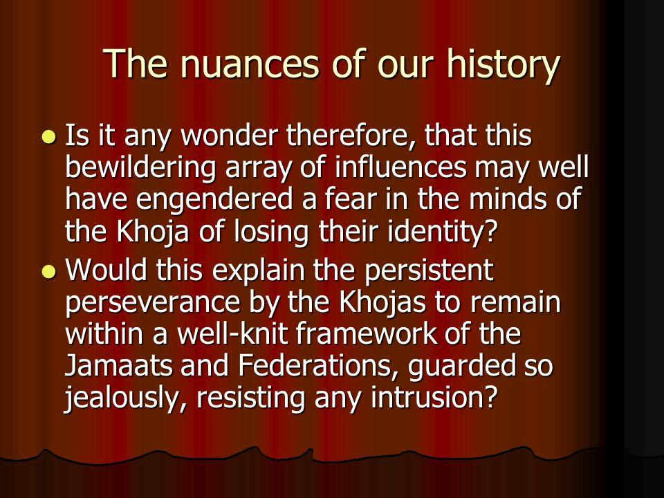 The nuances of our history