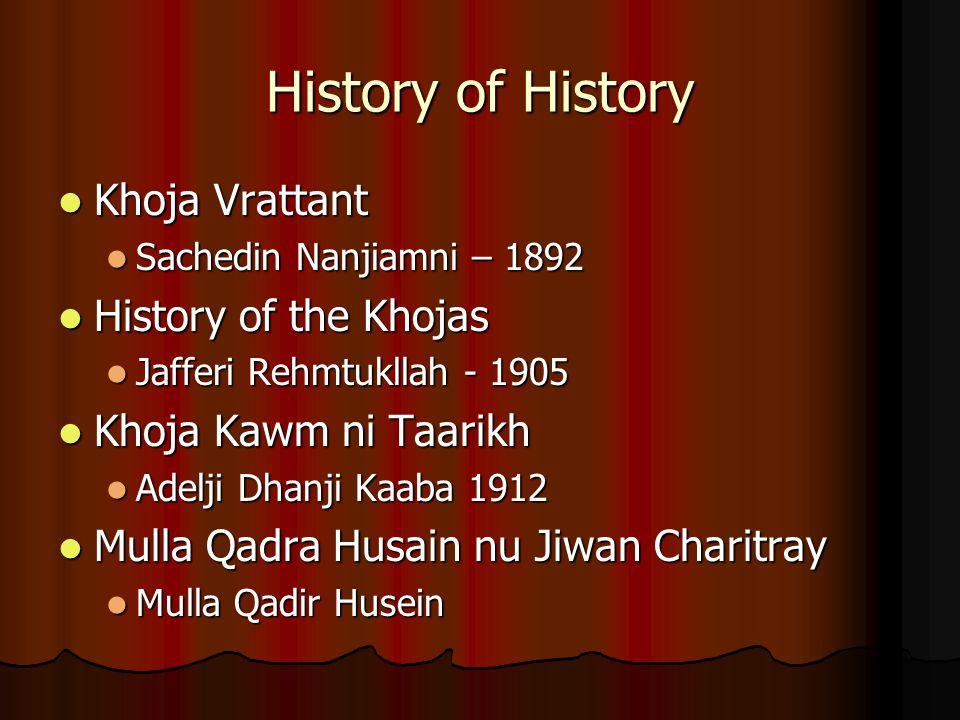 History of History Khoja Vrattant History of the Khojas