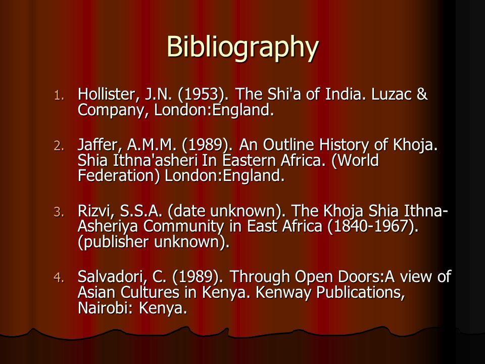 Bibliography Hollister, J.N. (1953). The Shi a of India. Luzac & Company, London:England.