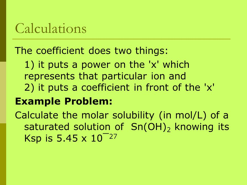 Calculations The coefficient does two things: