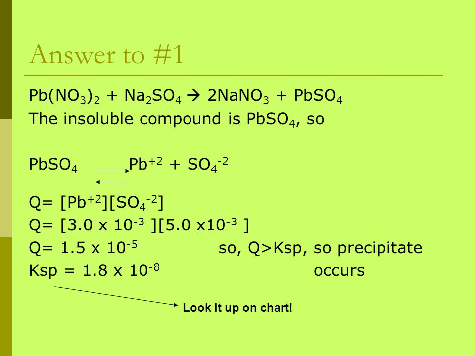 Answer to #1 Pb(NO3)2 + Na2SO4  2NaNO3 + PbSO4