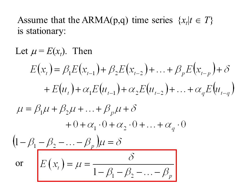 Assume that the ARMA(p,q) time series {xt|t  T} is stationary: