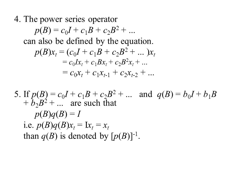 The power series operator p(B) = c0I + c1B + c2B2 + ...