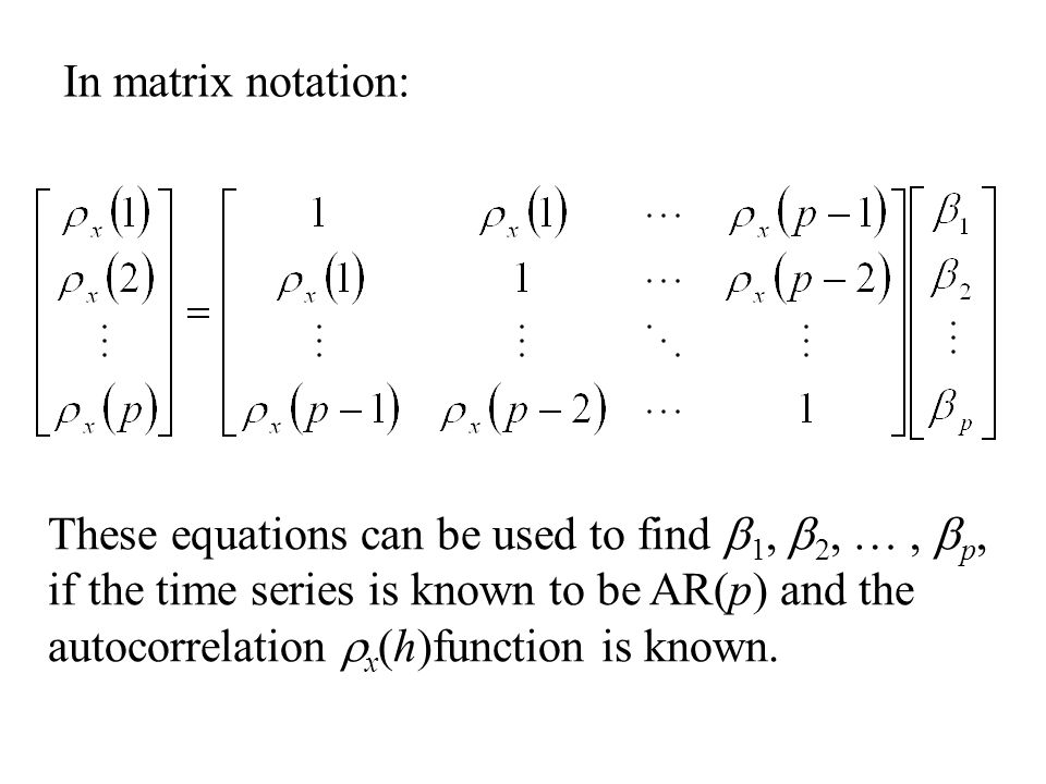 In matrix notation: