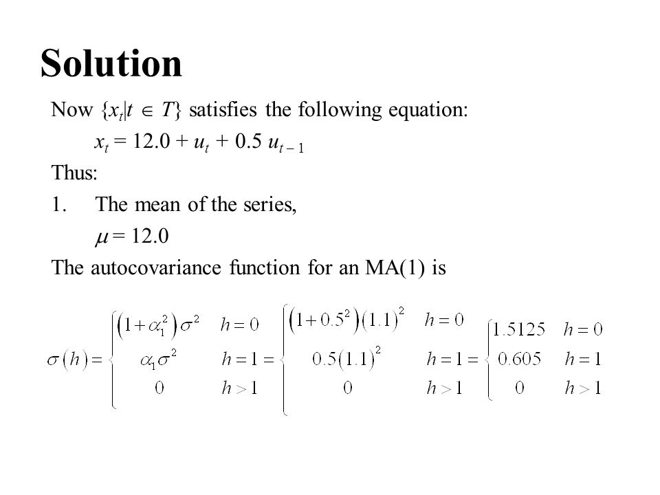 Solution Now {xt|t  T} satisfies the following equation: