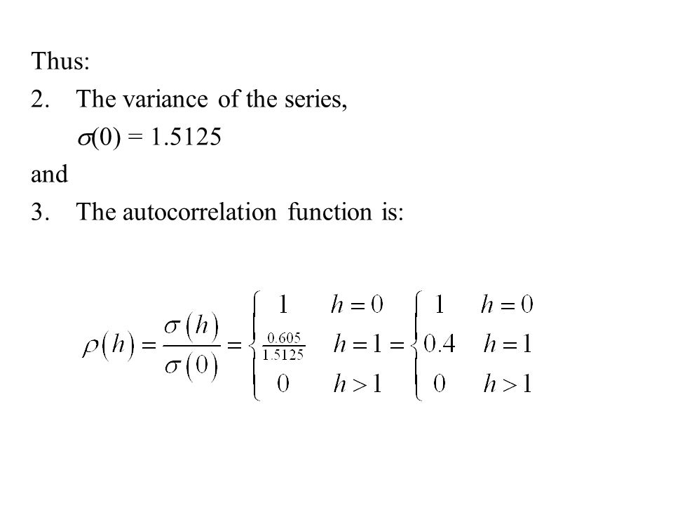 Thus: The variance of the series, s(0) = and The autocorrelation function is: