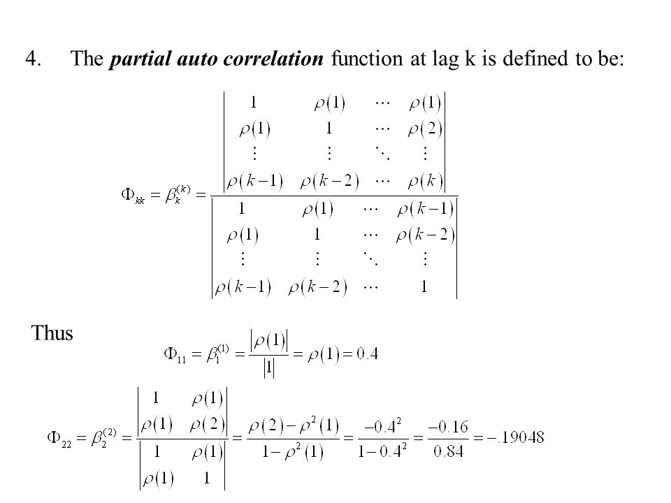 The partial auto correlation function at lag k is defined to be: