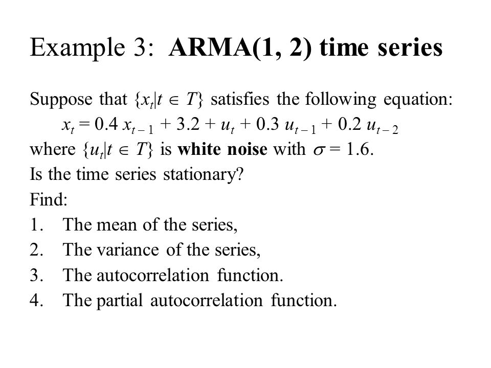 Example 3: ARMA(1, 2) time series