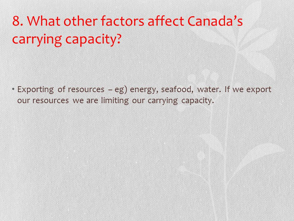 8. What other factors affect Canada's carrying capacity