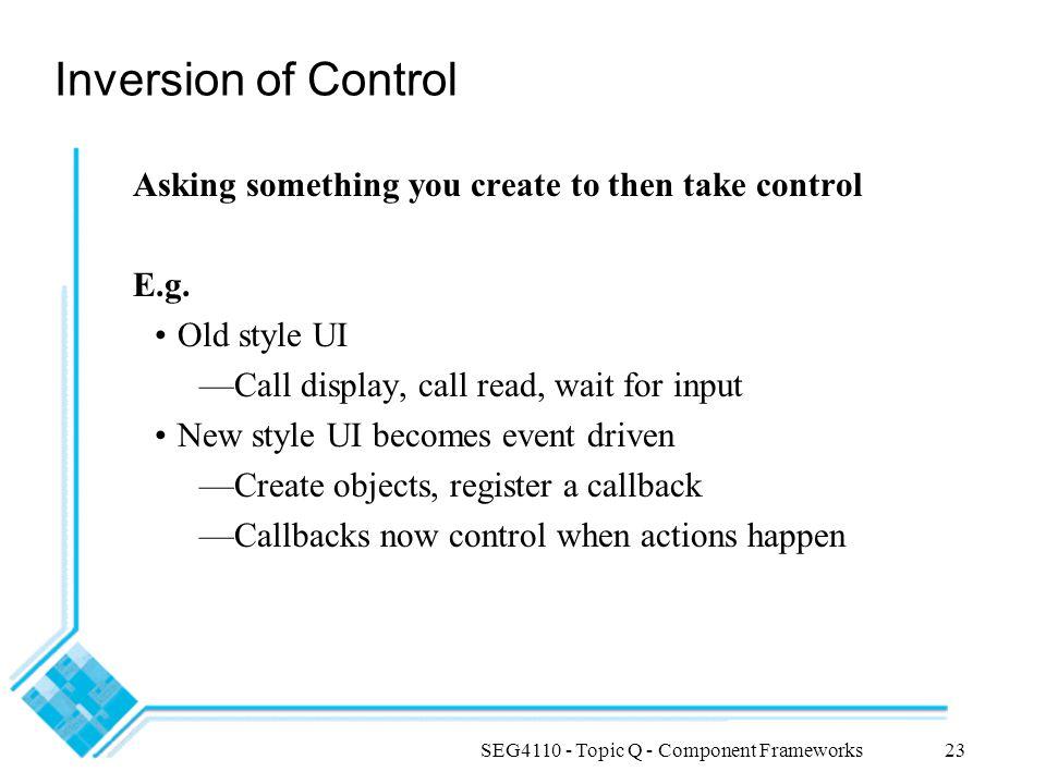 SEG4110 - Topic Q - Component Frameworks