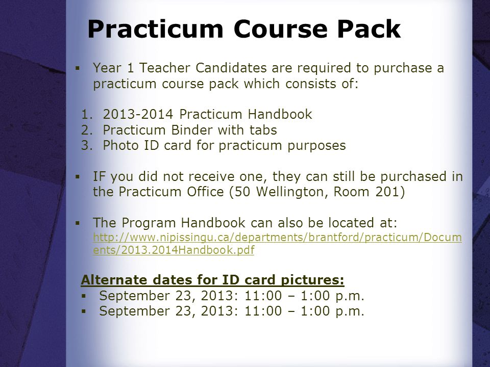 Practicum Course Pack Year 1 Teacher Candidates are required to purchase a practicum course pack which consists of: