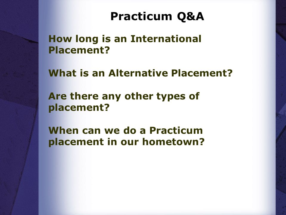 Practicum Q&A How long is an International Placement