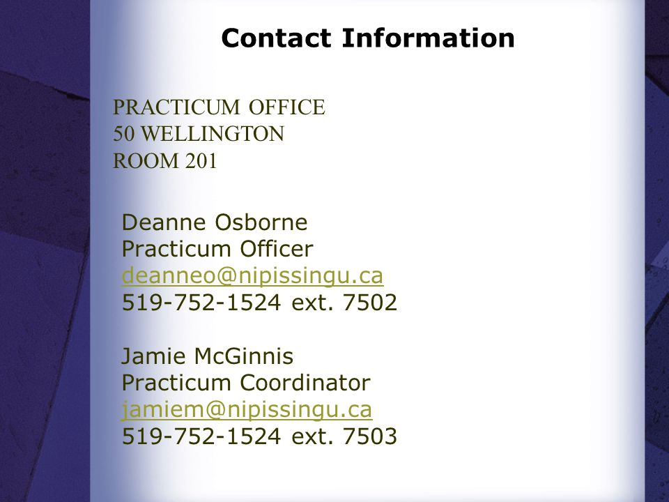 Contact Information PRACTICUM OFFICE. 50 WELLINGTON. ROOM 201.