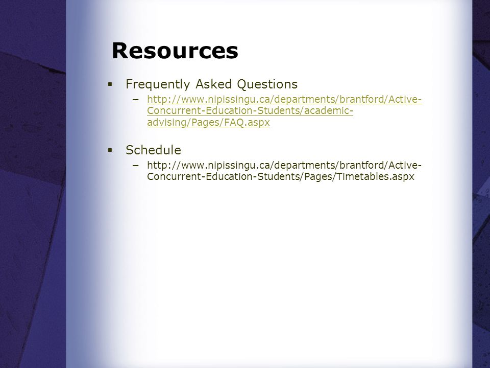 Resources Frequently Asked Questions Schedule