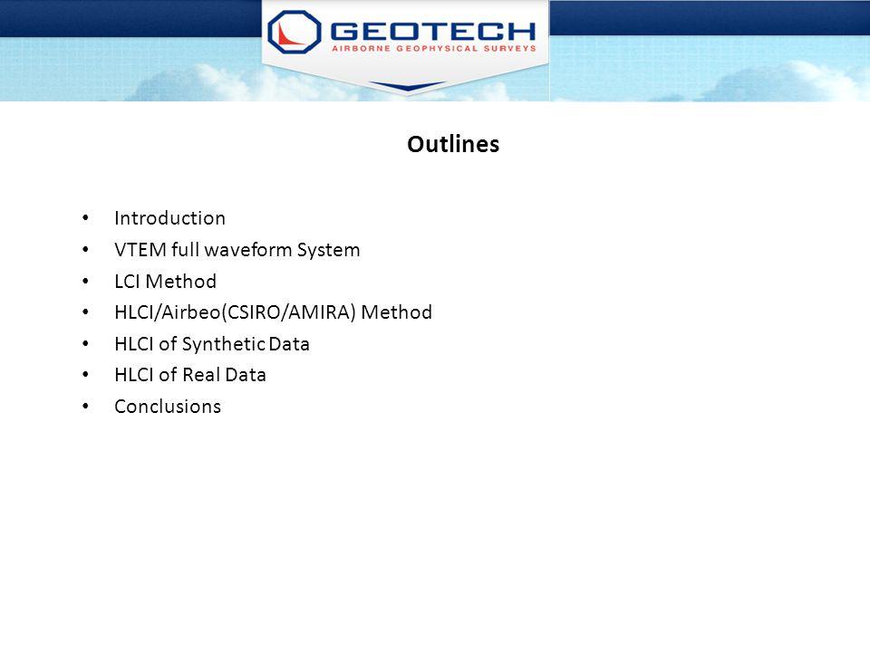 Outlines Introduction VTEM full waveform System LCI Method