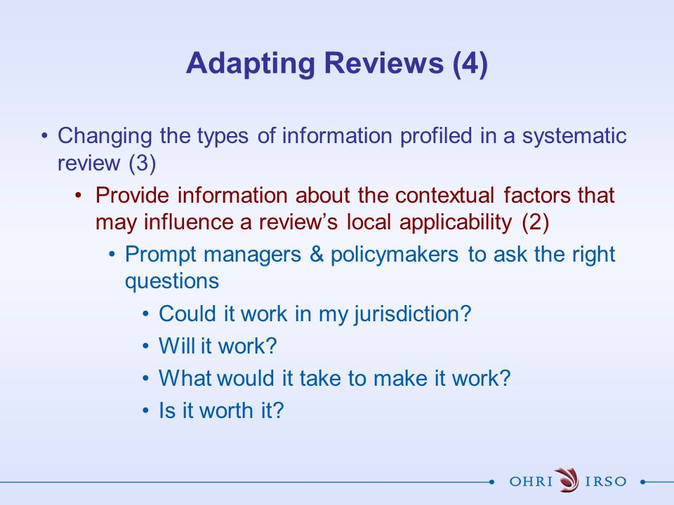 Adapting Reviews (4) Changing the types of information profiled in a systematic review (3)