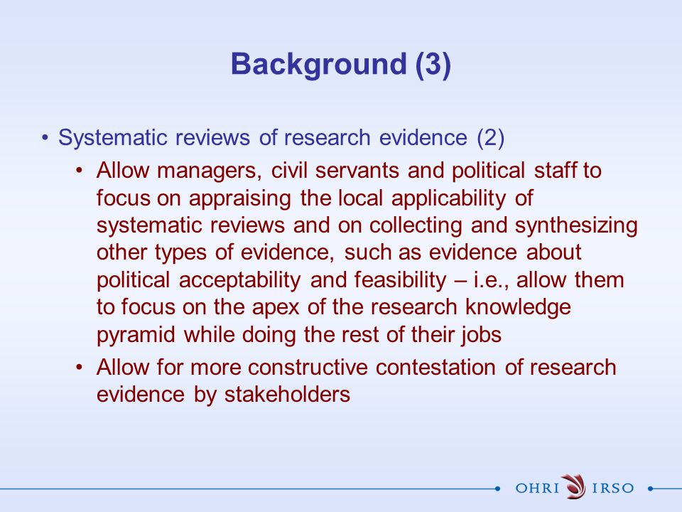 Background (3) Systematic reviews of research evidence (2)