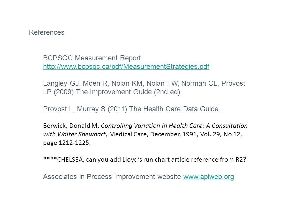 References BCPSQC Measurement Report. http://www.bcpsqc.ca/pdf/MeasurementStrategies.pdf.