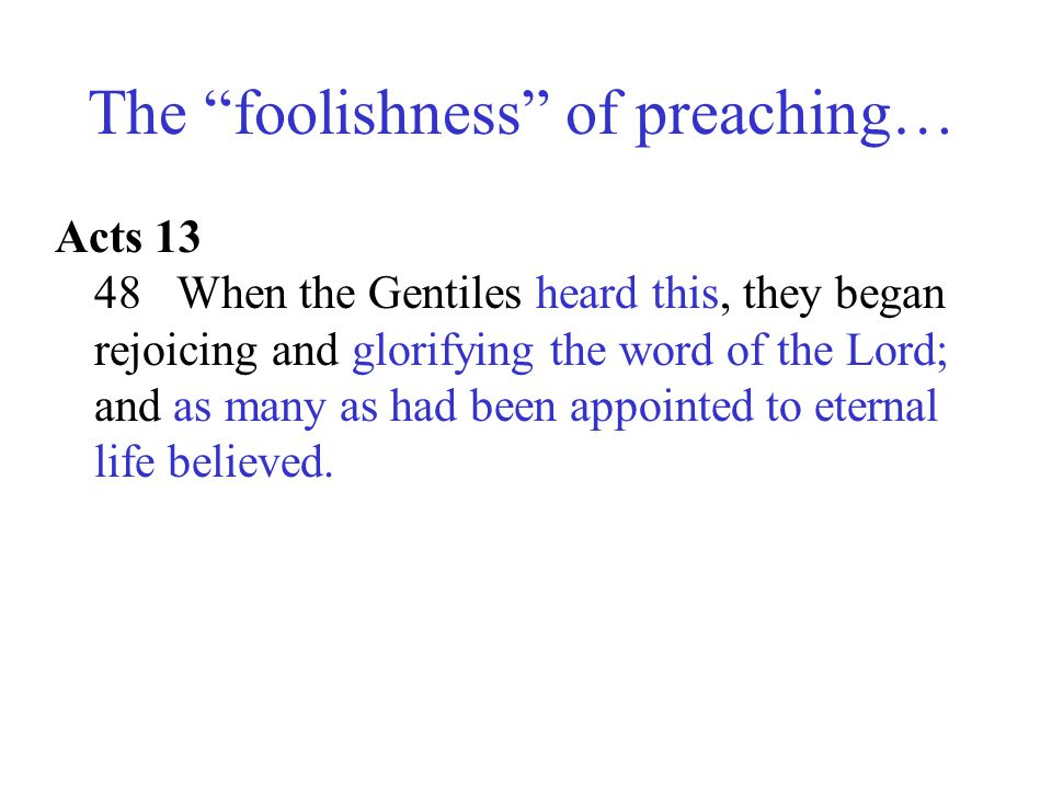 The foolishness of preaching…