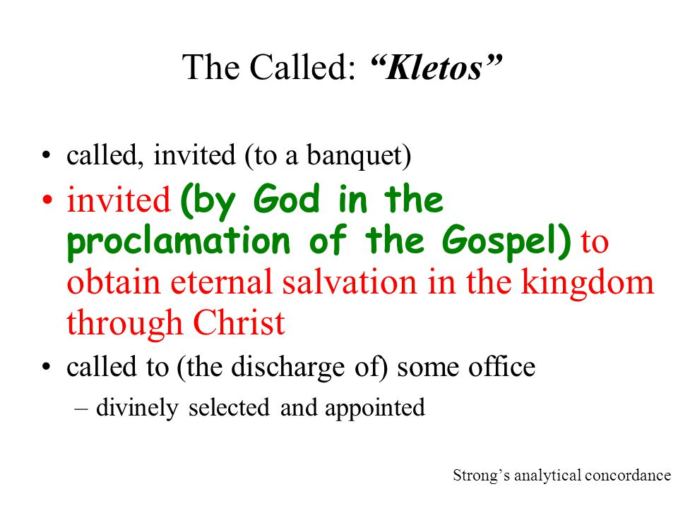 The Called: Kletos called, invited (to a banquet)