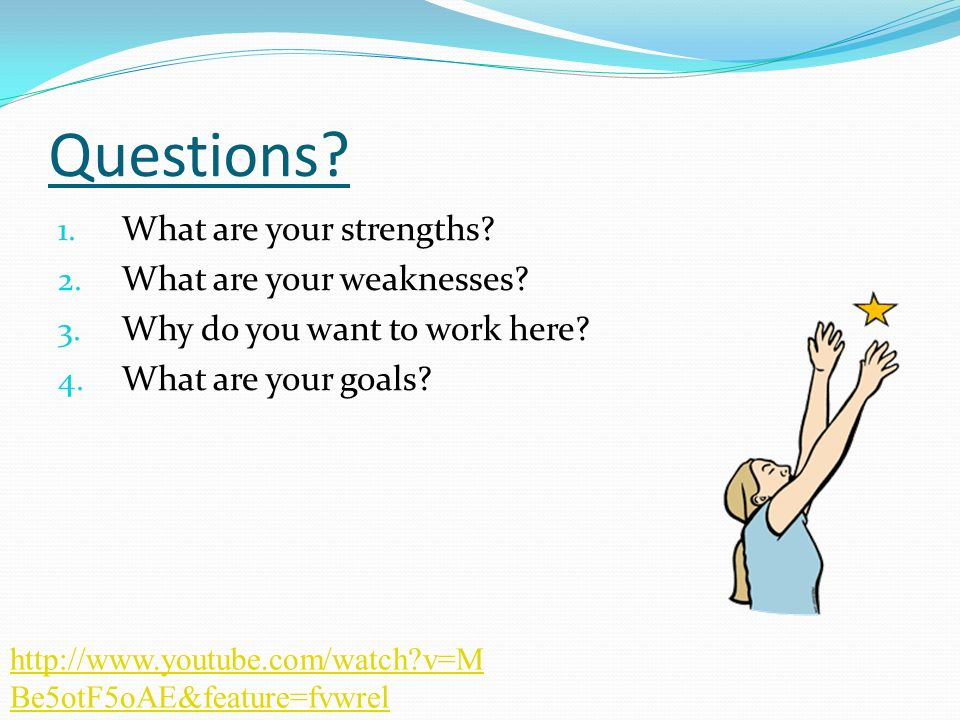 Questions What are your strengths What are your weaknesses