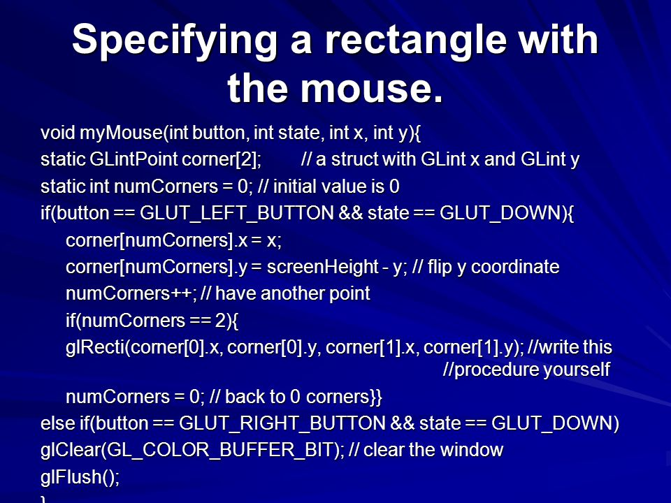 Specifying a rectangle with the mouse.