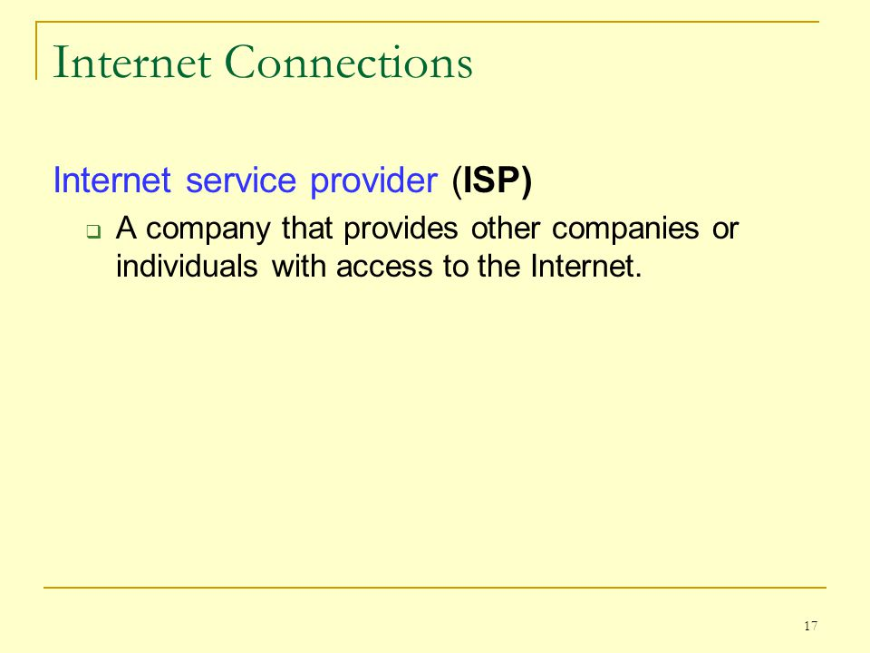 Internet Connections Internet service provider (ISP)