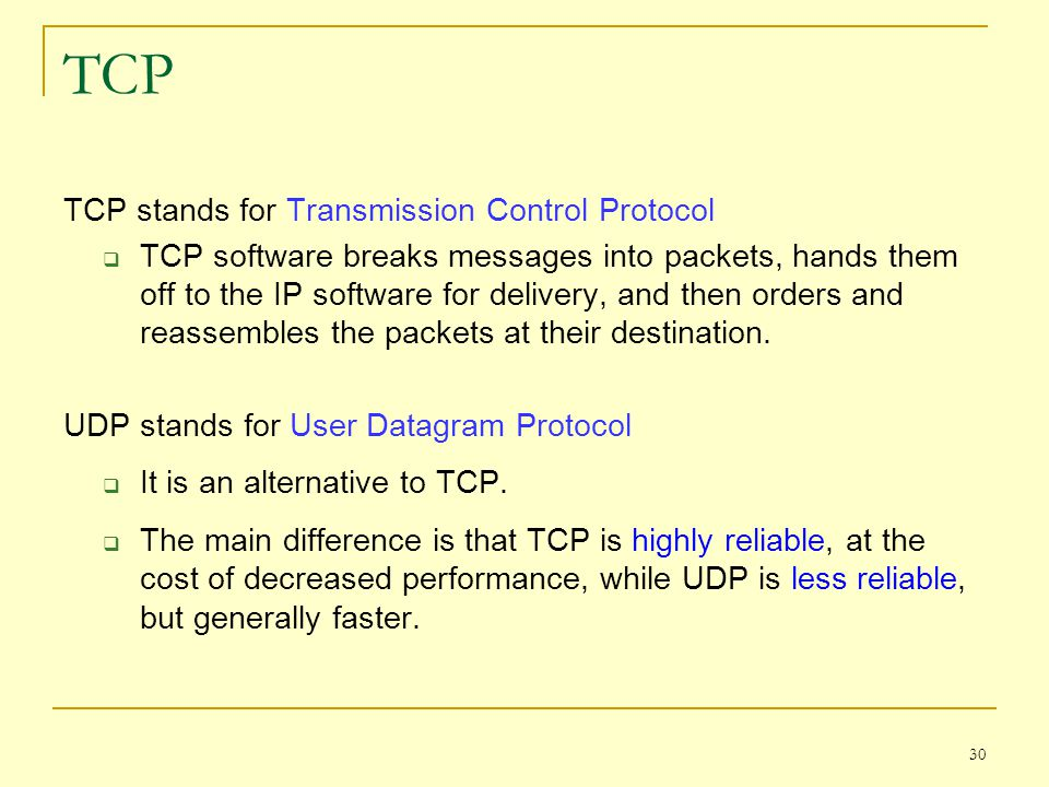 TCP TCP stands for Transmission Control Protocol