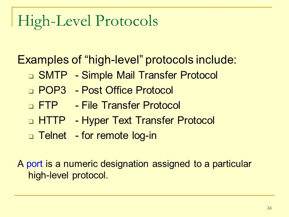 High-Level Protocols Examples of high-level protocols include: