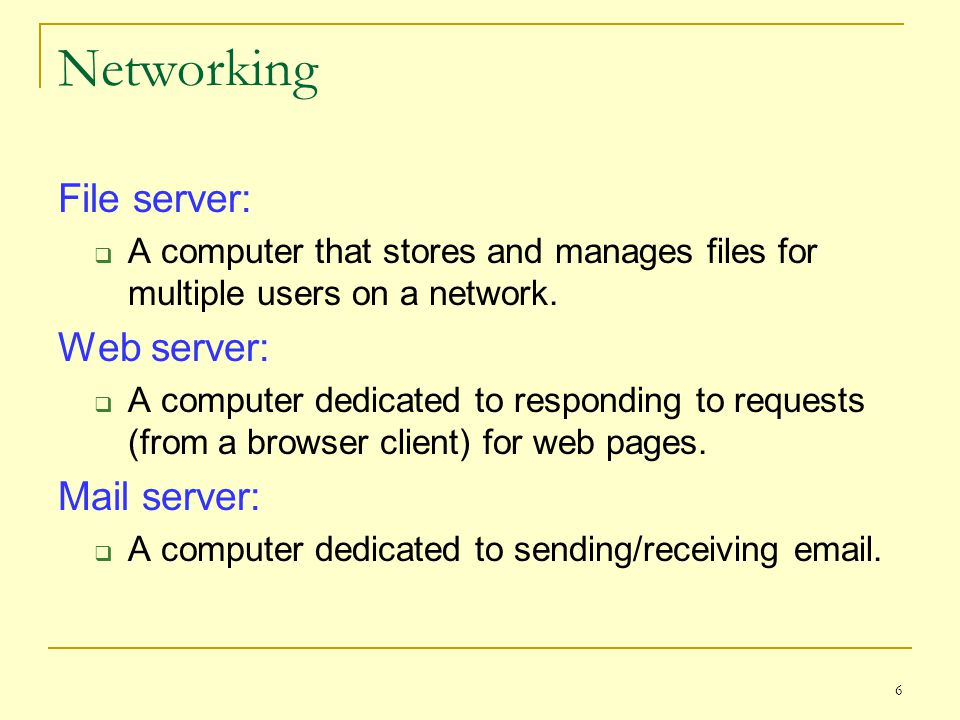 Networking File server: Web server: Mail server: