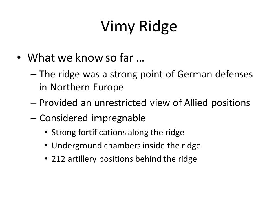 Vimy Ridge What we know so far …