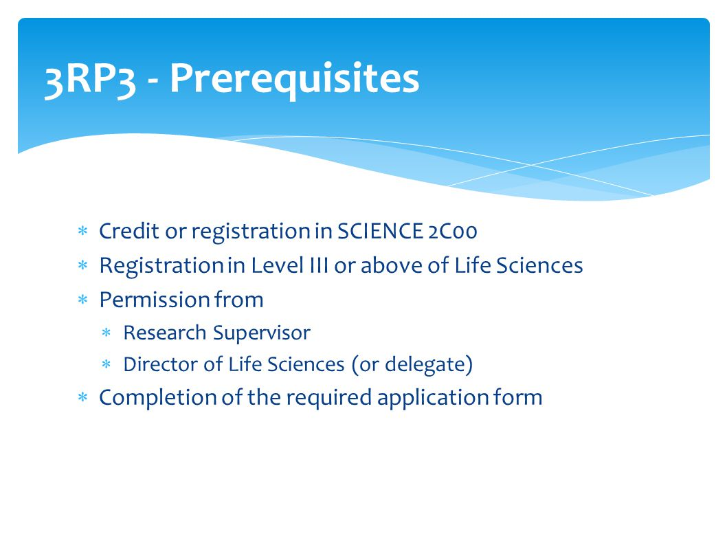 3RP3 - Prerequisites Credit or registration in SCIENCE 2C00
