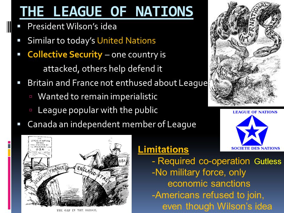 THE LEAGUE OF NATIONS President Wilson's idea