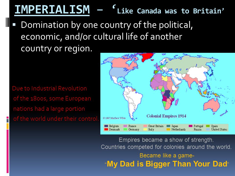 IMPERIALISM – 'Like Canada was to Britain'